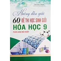 Sách Sao mai -  Hướng dẫn giải 60 đề thi HSG hóa học 9