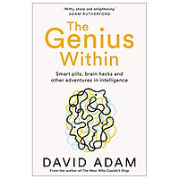 The Genius Within: Smart Pills, Brain Hacks and Adventures in Intelligence