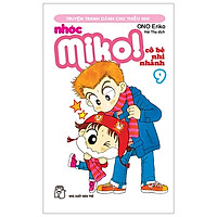 Nhóc Miko! Cô Bé Nhí Nhảnh - Tập 9 (Tái Bản 2020)