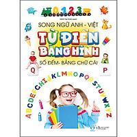Từ Điển Bằng Hình - Số Đếm Và Chữ Cái Song Ngữ Anh - Việt (Dành Cho Trẻ 0 -8 Tuổi)
