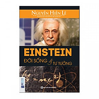 Einstein - Đời Sống Và Tư Tưởng - Nguyễn Hiến Lê (Quà Tặng Audio Book) (Tặng Thêm Decan Thước Đo Chiều Cao, Thị Lực Cho Trẻ)