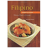 Filipino Homestyle Dishes : Delicious Meals in Minutes