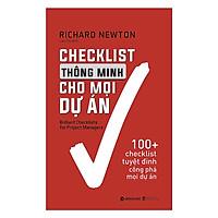 Cuốn Sách Cực Hay Và Không Thiếu Dành Cho Nhà Quản Lý: Checklist Thông Minh Cho Mọi Dự Án; Tặng Kèm BookMark