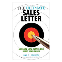 The Ultimate Sales Letter: Attract New Customers. Boost Your Sales