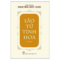 Lão Tử Tinh Hoa (Ts Thu Giang)(Tái Bản)