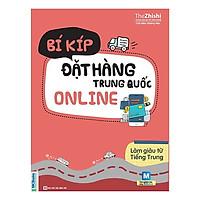 Bí Kíp Đặt Hàng Trung Quốc Online - Làm Giàu Từ Tiếng Trung(Tặng Bookmark PL)