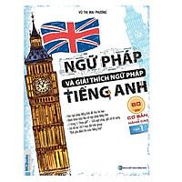 Ngữ pháp và giải thích ngữ pháp tiếng Anh cơ bản và nâng cao 80/20 tập 1( tặng kèm sổ tay)