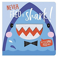 Never Feed a Shark - Không Bao Giờ Cho Cá Mập Ăn