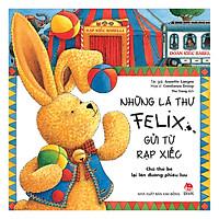 Những Lá Thư Felix Gửi Từ Rạp Xiếc - Chú Thỏ Bé Lại Lên Đường Phiêu Lưu