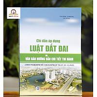 Chỉ Dẫn Áp Dụng Luật Đất Đai Và Văn Bản Hướng Dẫn Chi Tiết Thi Hành (Theo Nghị định số 148/2020/NĐ-CP ngày 18/12/2020)