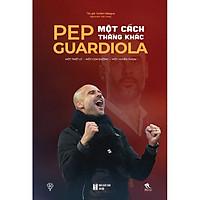 Pep Guardiola - Một Cách Thắng Khác