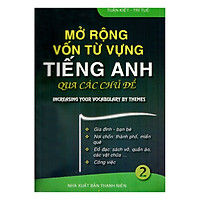 Mở Rộng Vốn Từ Tiếng Anh Qua Các Chủ Đề Tập 2