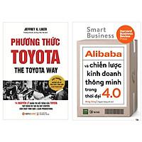 Combo 2 Cuốn: Phương Thức Toyota + Alibaba Và Chiến Lược Kinh Doanh Thông Minh Trong Thời Đại 4.0