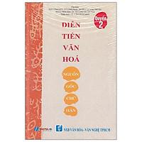 Diễn Tiến Văn Hóa Nguồn Gốc Chữ Hán - Quyển 2