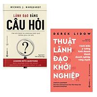 Combo Sách về Thuật Lãnh Đạo Và Quản Trị Dùng Người ( Lãnh Đạo Bằng Câu Hỏi, Thuật Lãnh Đạo Khởi Nghiệp )