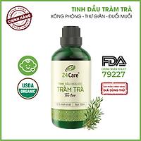Tinh dầu Tràm Trà 24Care 100ML - Chiết xuất thiên nhiên, thanh lọc không khí, mùi hương trầm ấm, giảm căng thẳng, cân bằng cảm xúc.