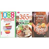 Combo 3 Cuốn ( 365 Món Ngon Gia Đình + 1088 Mẹo Thông Minh Trong Đời Sống + Sourdough Bread - Bánh Mì Men Tự Nhiên )