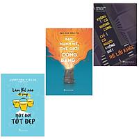 Combo 3 Cuốn: Làm Thế Nào Để Sống Một Đời Tốt Đẹp+Không Có Đường Cùng Chỉ Có Người Không Biết Rẽ Lối Khác+Bạn Càng Mạnh Mẽ Thế Giới Càng Công Bằng