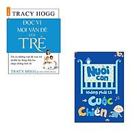 Bộ 2 cuốn sách giúp mẹ nuôi con dễ dàng hơn: Đọc Vị Mọi Vấn Đề Của Trẻ - Nuôi Con Không Phải Là Cuộc Chiến 1
