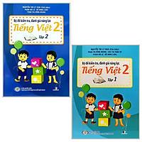 Combo Bộ Đề Kiểm Tra, Đánh Giá Năng Lực Tiếng Việt 2: Tập 1 Và 2 (Bộ 2 Tập)