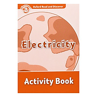 Oxford Read and Discover 2: Electricity Activity Book