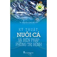 Nông Nghiệp Xanh, Sạch - Kỹ Thuật Nuôi Cá  Và Biện Pháp Phòng Trị Bệnh