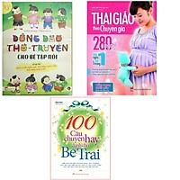 Combo 3 cuốn , Đồng dao thơ truyện cho bé tập nói + thai giáo chuyên gia 280 ngày + 100 câu chuyện bé trai ( Tặng kèm 1 cây bút chì hình )