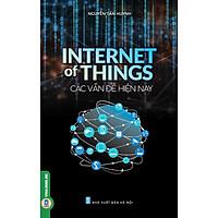 Internet Of Things - Các Vấn Đề Hiện Nay