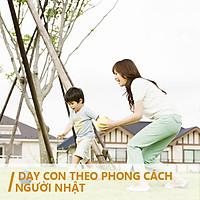 Khóa Học Dạy Con Theo Phong Cách Người Nhật