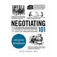 Negotiating 101: From Planning Your Strategy to Finding a Common Ground, an Essential Guide to the Art of Negotiating (Adams 101) Hardcover