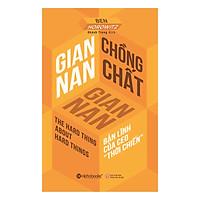 Gian Nan Chồng Chất Gian Nan (Tái Bản 2018)