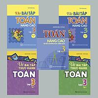Combo 5 cuốn thực hành và nâng cao Toán lớp 3