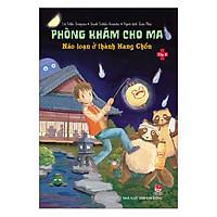 Phòng Khám Cho Ma - Tập 2: Náo Loạn Ở Thành Hang Chồn