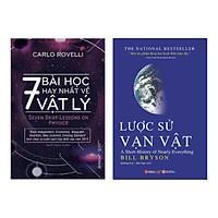 Combo Lược Sử Vạn Vật (Tái Bản) + 7 Bài Học Hay Nhất Về Vật Lý (Tái Bản 2018) (2 cuốn)