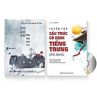Combo 2 sách: Trung Quốc 247: Mái nhà thân thuộc (Song ngữ Trung - Việt có Pinyin) + Tự học Ngữ Pháp: Tuyển tập Cấu trúc cố định tiếng Trung ứng dụng  + DVD quà tặng