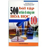 500 Bài Tập Cơ Bản Và Nâng Cao Hóa Học 10