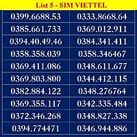 SIM SỐ ĐẸP VIETTEL - LIST DS5 - Số dễ nhớ, thần tài, số cặp - Chọn Số Theo Danh Sách - SIM TRẢ TRƯỚC, ĐĂNG KÝ ĐÚNG CHỦ ONLINE
