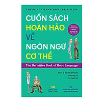 Cuốn Sách Hoàn Hảo Về Ngôn Ngữ Cơ Thể - Body Language (Tái Bản)