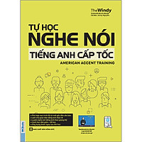 Tự Học Nghe Nói Tiếng Anh Cấp Tốc – American Accent Training (Tái Bản 2020)