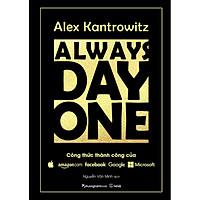 Always Day One - Công Thức Thành Công Của Amazon Facebook Google Microsoft