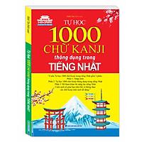 Tự Học 1000 Chữ Kanji Thông Dụng Trong Tiếng Nhật
