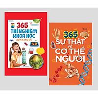 365 Sự Thật Về Cơ Thể Người + 365 Thí Nghiệm Khoa Học Dành Cho Trẻ Em (Bìa cứng)