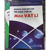 Bộ 2 cuốn Hướng dẫn ôn thi vào lớp 10 môn vật lí + tuyển chọn đề thi HSG THCS môn vật lí