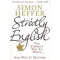 Strictly English : The correct way to write ... and why it matters
