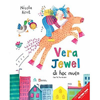 Sách - Tranh Song Ngữ- Vera Jewel Đi Học Muộn - Vera Jewel Is Late For School