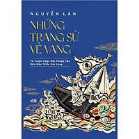 Sách - Những trang sử vẻ vang: Từ Trước Cuộc Nội Thuộc Tàu Đến Đầu Triều Gia Long