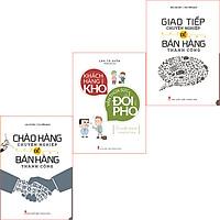 Bookset Sách:Người Bán Hàng Thành Công (CHÀO HÀNG CHUYÊN NGHIỆP + GIAO TIẾP CHUYÊN NGHIỆP ĐỂ BÁN HÀNG THÀNH CÔNG + KHÁCH HÀNG KHÓ THỪA SỨC ĐỐI PHÓ)