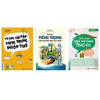 Combo 3 Cuốn: Tự Học Tiếng Trung Dành Cho Người Mới Bắt Đầu, Tự Học Nhanh Tiếng Phổ Thông Trung Hoa Và Tự Học Cấp Tốc Tiếng Trung Phồn Thể