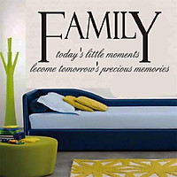 Decal dán tường chữ FAMILY TODAY IS LITTLE MOMENTS BECOME TOMORROW IS PRECIOUS MEMORIES