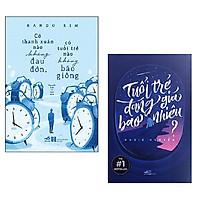 Combo 2 cuốn: Có Thanh Xuân Nào Không Đau Đớn, Có Tuổi Trẻ Nào Không Bão Giông + Tuổi Trẻ Đáng Giá Bao Nhiêu